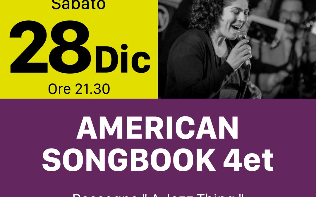 The Great American Songbook 4et – SABATO 28 DICEMBRE